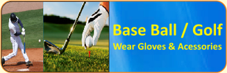 Base Ball / Golf Wear Gloves & Accessories